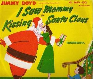I saw mommy kissing Santa Claus, Jimmy Boyd