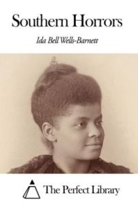 The South Orrors: Ida B. Wells