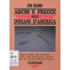 Jim Hamm archi e frecce indiani